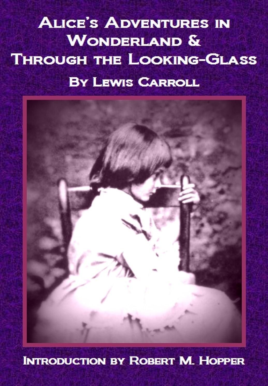味方付与迷彩Alice's Adventures in Wonderland & Through the Looking-Glass (Annotated with Biographical Background and Bibliography) (Rekindled Classics) (English Edition)