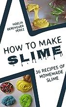 How to make Slime: 36 recipes of homemade slime