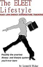 The ELEET Lifestyle: Easy Low Energy Expenditure Training