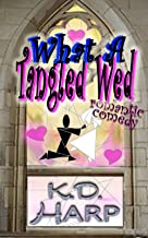 What a Tangled Wed: a romantic comedy (English Edition)