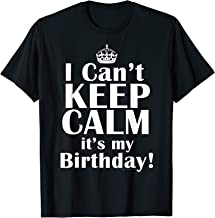 Best i cant keep calm its my birthday shirt Reviews