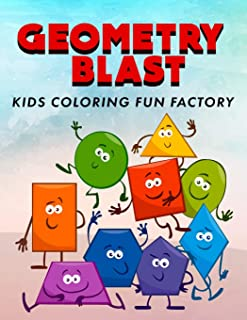 Geometry Blast: Fun, Learning and Activity Coloring Book for Toddlers and Kids Age 1+