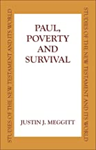 Paul, Poverty and Survival (Studies of the New Testament and Its World)