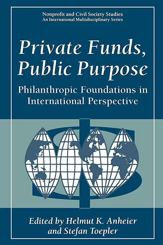 セミナー終わりアメリカPrivate Funds, Public Purpose: Philanthropic Foundations in International Perspective (Nonprofit and Civil Society Studies)