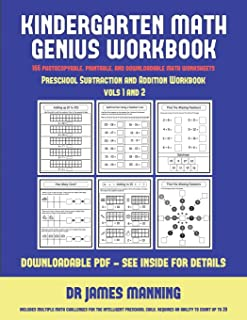 Preschool Subtraction and Addition Workbook (Kindergarten Math Genius): This book is designed for preschool teachers to challenge more able preschool ... Fully copyable, printable, and downloadable