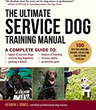 The Ultimate Service Dog Training Manual: 100 Tips for Choosing, Raising, Socializing, and Retiring Your Dog (English Edition)