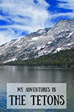 My Adventures in The Tetons: Travel Journal for Kids