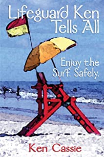 Lifeguard Ken Tells All: Enjoy the Surf. Safely.