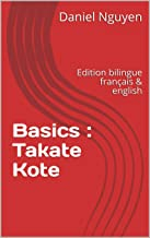 Basics : Takate Kote: Edition bilingue français & english (Shibari basics t. 8) (French Edition)