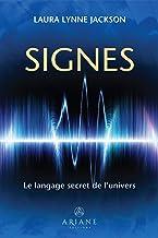 Signes: Le langage secret de l'univers (French Edition)