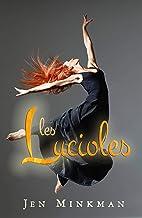 Les Lucioles - Suis ton étoile, même si la fin du monde semble proche (French Edition)