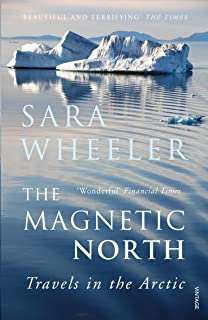 The Magnetic North: Travels in the Arctic (English Edition)