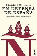 En defensa de España: desmontando mitos y leyendas negras (Divulgación)