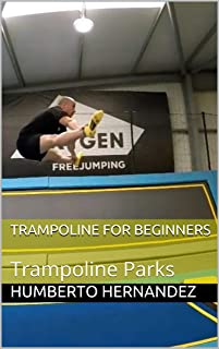 TRAMPOLINE FOR BEGINNERS: Trampoline Parks (English Edition)