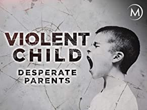 Violent Child, Desperate Parents