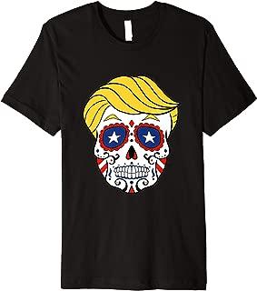 Sugar Skull Trump Day Of The Dead Halloween USA T-Shirt