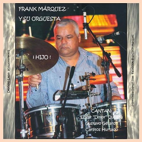 Hijo de Frank Marquez y Su Orquesta featuring Edgar