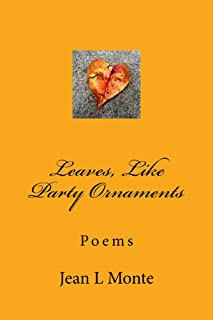 Leaves, Like Party Ornaments: Poems