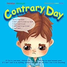 Contrary Day: If I'm in a bad mood, Contrary Day helps me, and then my mood becomes good! If I don't want to do anything, Contrary Day helps me, and then I love to do everything!