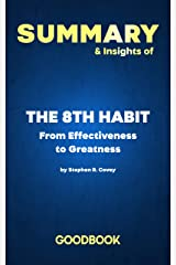 Summary & Insights of The 8th Habit: From Effectiveness to Greatness by Stephen R. Covey   Goodbook Kindle Edition