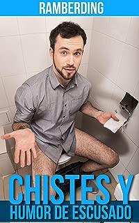 Chistes y Humor de Escusado: Chistes, risa, entretenimiento y felicidad para ir al baño (Spanish Edition)
