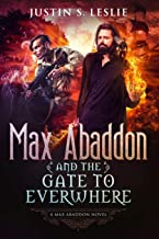 Max Abaddon and The Gate to Everwhere: A Max Abaddon Novel