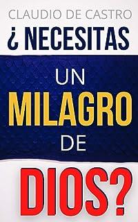 """¿Necesitas un MILAGRO de Dios?: """"Si ustedes no tienen es porque no piden..."""" (Spanish Edition)"""
