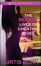 Secret Lives of Cheating Wives: A Novel (Zane Presents)