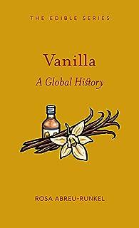 Vanilla: A Global History (Edible)