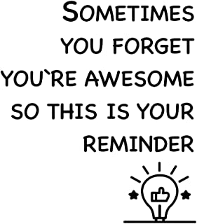 Finduat Inspirational Wall Decals Stickers - Sometime You Forget You're Awesome, So This is Your Reminder. Vinyl Motivatio...