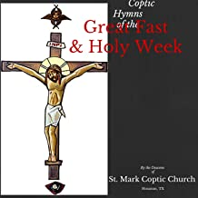 Coptic Hymns of the Great Fast & Holy Week