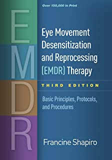 Eye Movement Desensitization and Reprocessing (EMDR) Therapy: Basic Principles, Protocols, and Procedures