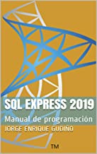 SQL express 2019: Manual de programación (Spanish Edition)