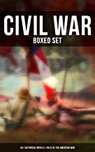 Civil War - Boxed Set: 40+ Historical Novels & Tales of the American War (English Edition)