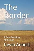 The Border: A Post-Canadian Anthology