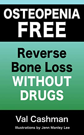 Osteopenia-Free: Reverse Bone Loss without Drugs