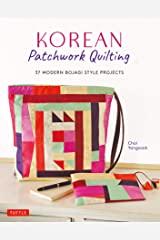 Korean Patchwork Quilting: 37 Modern Bojagi Style Projects Kindle Edition