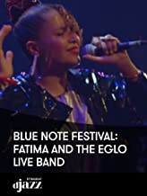 Blue Note Festival: Fatima and the Eglo Live Band