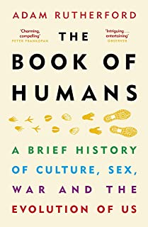 The Book of Humans: A Brief History of Culture, Sex, War and the Evolution of Us (English Edition)