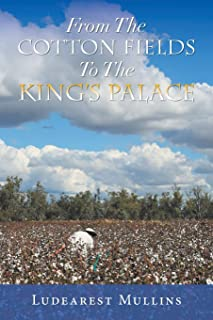 From the Cotton Fields to the King's Palace