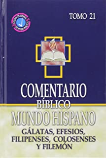 Comentario Biblico Mundo Hispano-Tomo 21- Galatas, Efesios, Filipenses, Colosenses y Filemon (Spanish Edition)