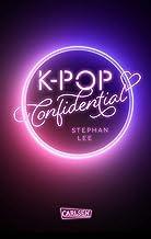 K-POP Confidential: Ein Coming-of-Age-Roman über den Traum, ein Idol zu werden (German Edition)