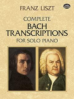 Complete Bach Transcriptions for Solo Piano (Dover Music for Piano)