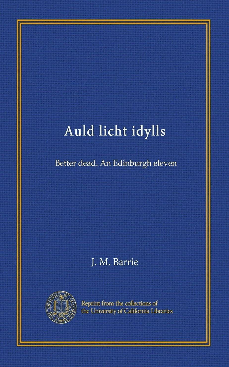 必要ない予想外簡単にAuld licht idylls: Better dead. An Edinburgh eleven