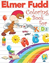 Elmer Fudd Coloring Book For Kids: Looney Tunes Coloring Book for Kids, Funny Elmer Fudd Coloring Book Gift for Toddlers