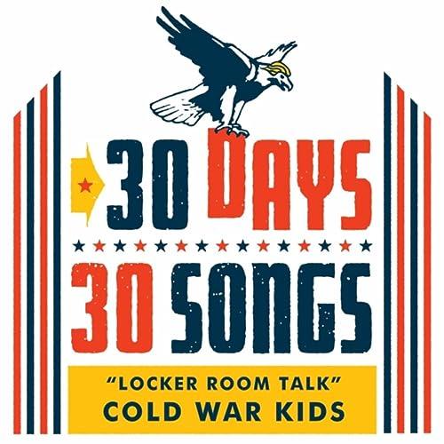 Locker Room Talk (30 Days, 30 Songs) By Cold War Kids On Amazon Music    Amazon.com