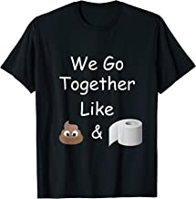 We Go Together Like Poop Emoji and Toilet Paper T-Shirt