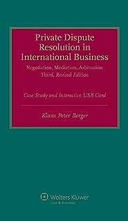 Private International Dispute Resolution in International Business. Negotiation, Mediation, Arbitration (2 Volume Set)