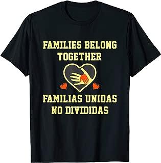 Families Belong Together Familias Unidas No Divididas Shirt