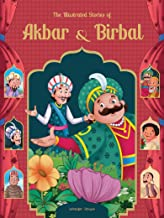 The Illustrated Stories Of Akbar and Birbal: Classic Tales From India